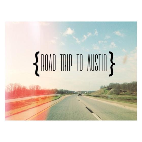 Road Trip to Austin, Texas